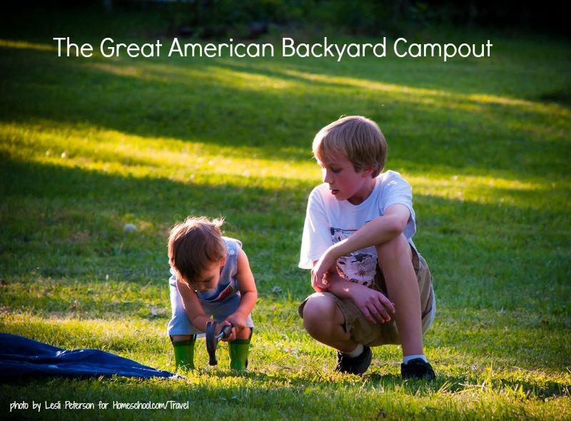 Great American Backyard Campout Homeschool.comTravel
