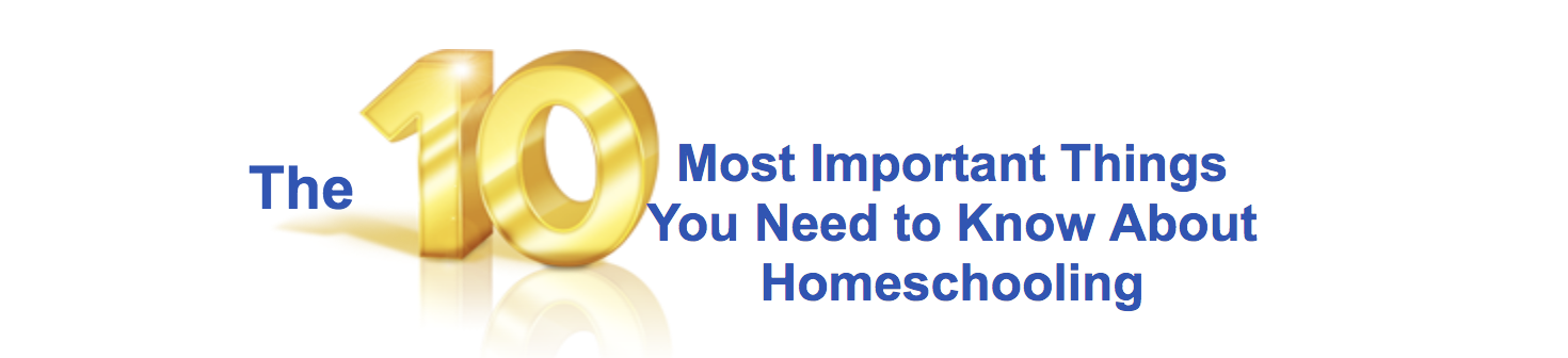 Top 10 Most Important Things to Know about Homeschooling