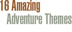 16 Amazing Adventures