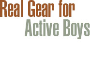 Real Gear for Active Boys