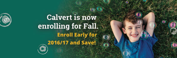 Calvert is now enrolling for Fall. Enroll early and save up to 15%.