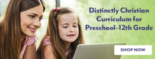 Distinctly Christian Curriculum for Preschool-12th Grade