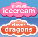 SAVE UP TO 50% on Always Icecream/Clever Dragons