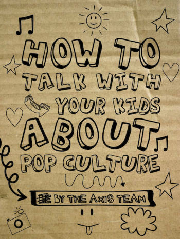How To Talk With Your Kids About Pop Culture