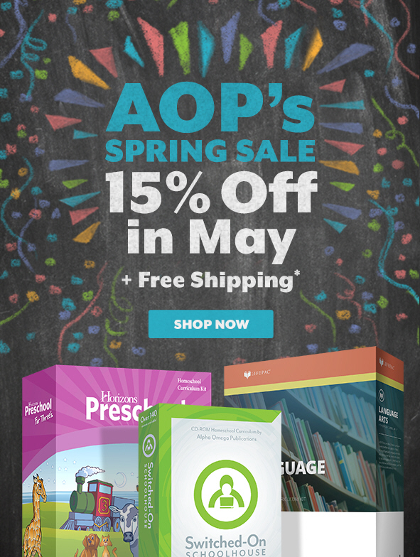Save 15% and enjoy free shipping on AOP curriculum during the month of May.