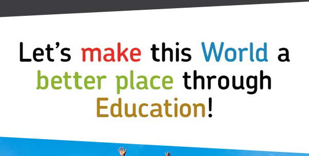 Let's make this world a better place through education!
