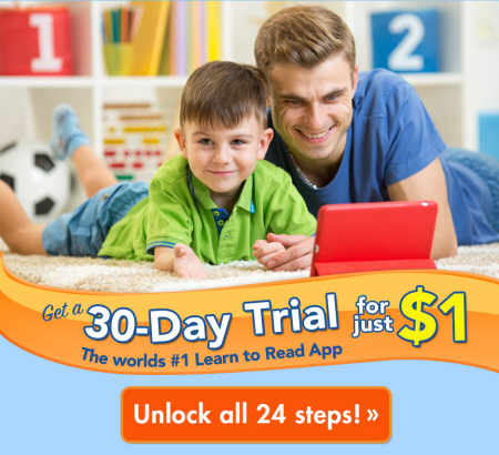 Get a 30-Day Trial for just $1 The world's #1 Learn to Read App Unlock all 24 steps!