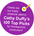Check out our many products cited in Cathy Duffy's 100 Top Pics for Homeschool Curriculum!