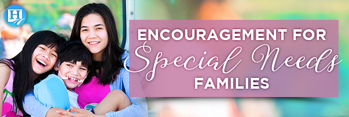 Encouragement for Special Needs Families