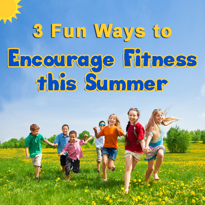 2 Ways to Encourage Fitness this Summer