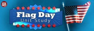 Flag Day Unit Study: History, Facts & More!