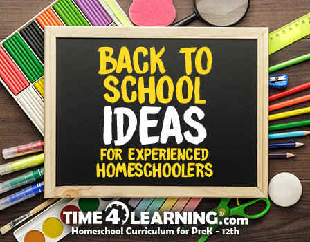 Back to School Ideas for Experienced Homeschoolers