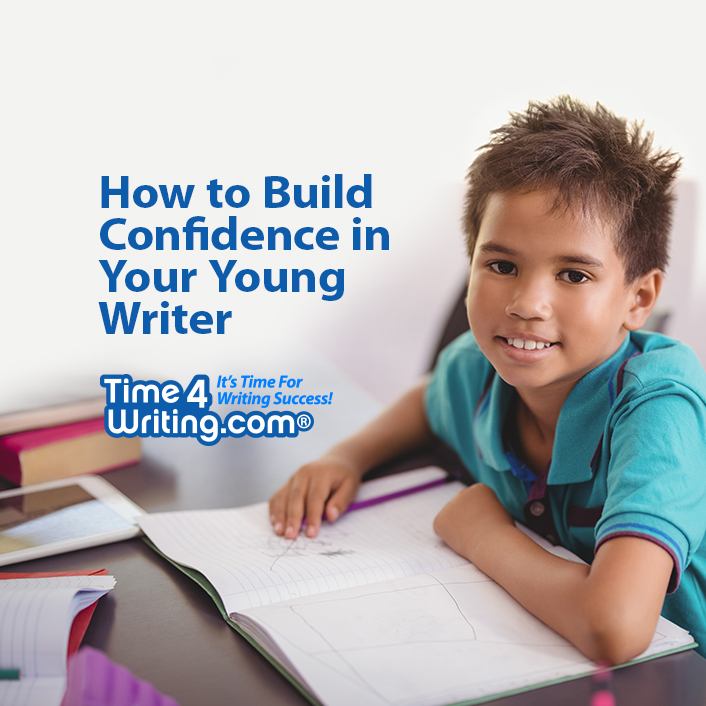 Build Confidence in Your Young Writer