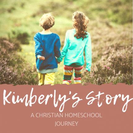 Kimberly's Story - A Christian Homeschool Journey