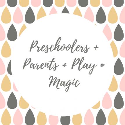 Preschoolers + Parents + Play = Magic