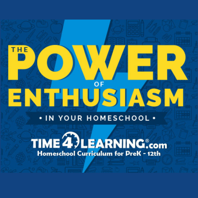The Power Of Enthusiasm In Your Homeschool
