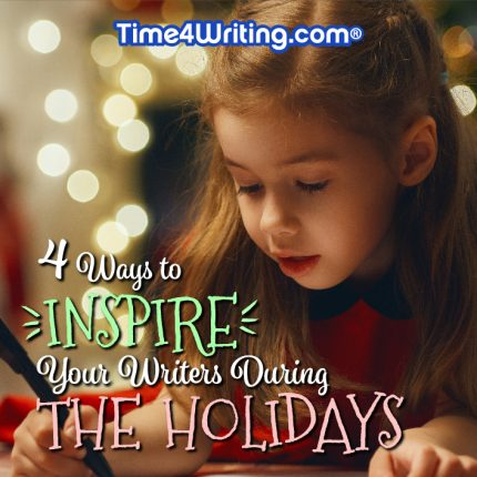 Four Ways to Inspire Your Writers During the Holidays