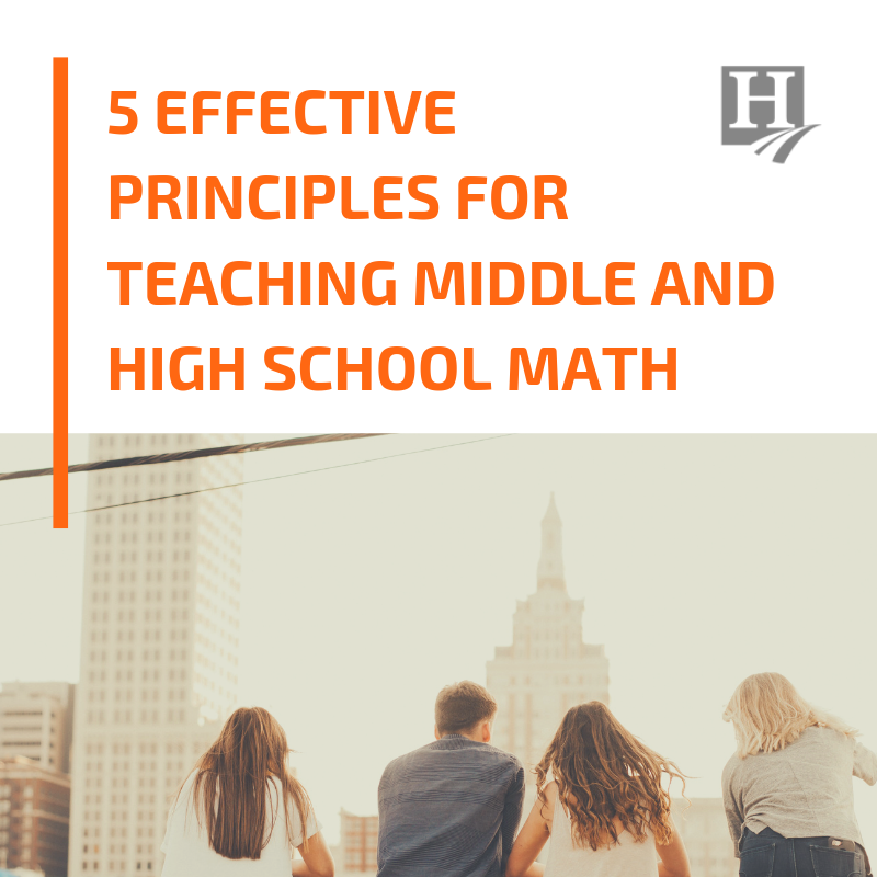 5 Effective Principles for Teaching Middle and High School Math