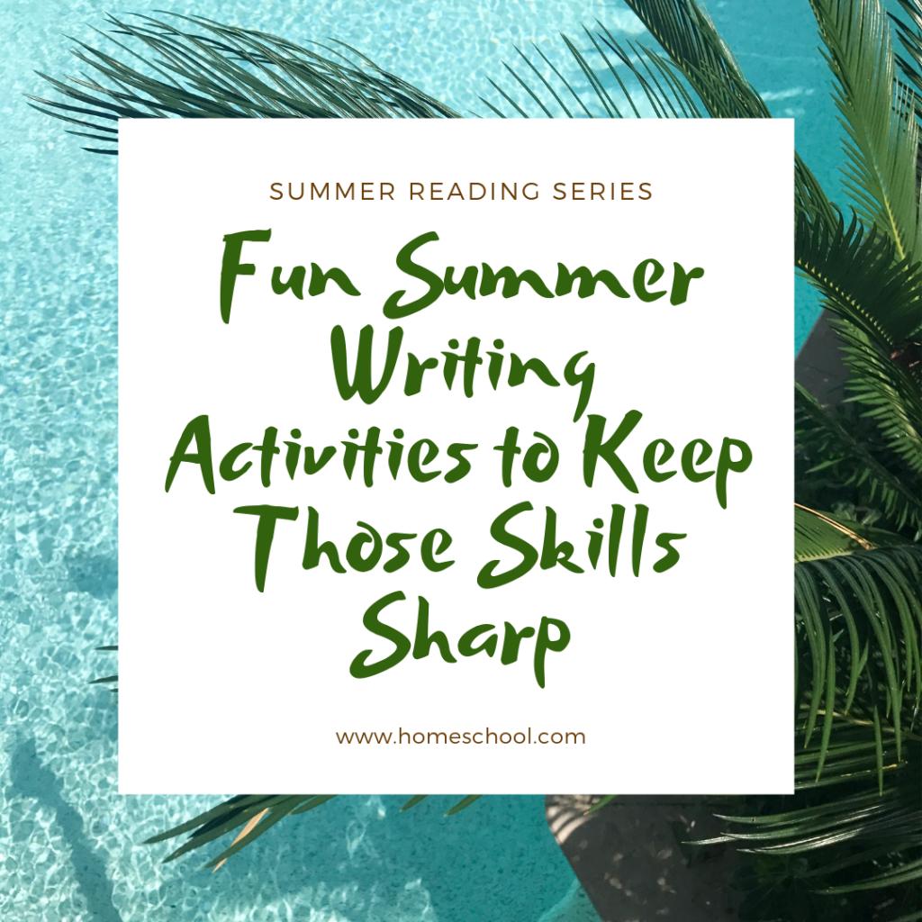 Fun Summer Writing Activities To Keep Those Skills Sharp