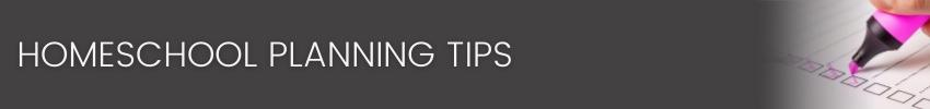 Homeschool Planning Tips