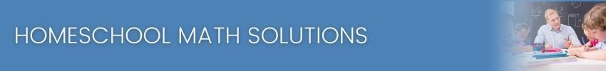 Homeschool Math Solutions
