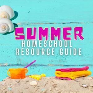 Summer Homeschool Resource Guide
