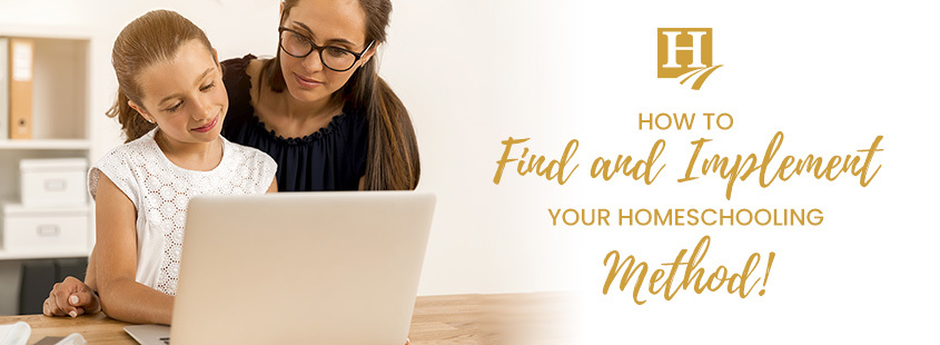How To Find and Implement Your Homeschooling Method